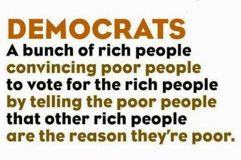 Democrats rich ppl telling poor ppl